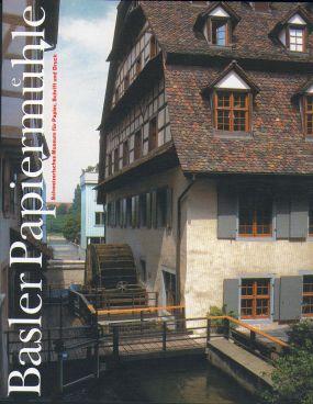 Basler Papiermuehle - Le moulin à papier de Bale