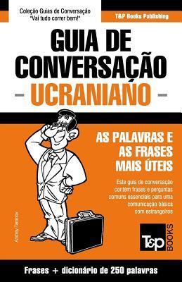 Guia de Conversação Português-Ucraniano e mini dicionário 250 palavras