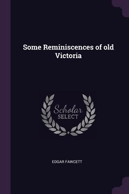 Some Reminiscences of Old Victoria
