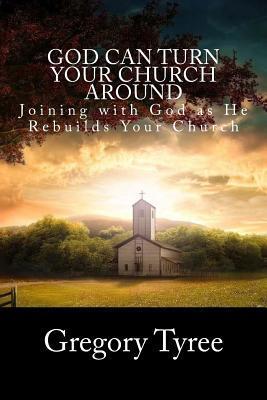 God Can Turn Your Church Around
