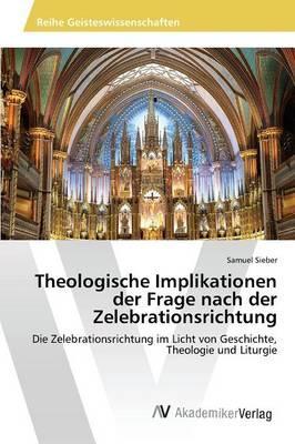 Theologische Implikationen der Frage nach der Zelebrationsrichtung