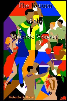 The Return of the Miracle Weaver