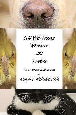Cold Wet Noses, Whiskers and Tweets