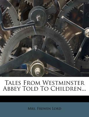 Tales from Westminster Abbey Told to Children...