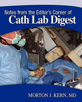 Notes from the Editor's Corner of Cath Lab Digest