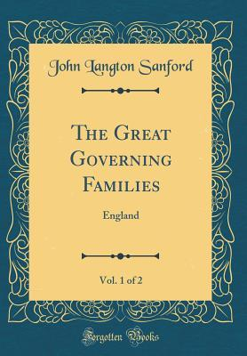 The Great Governing Families, Vol. 1 of 2