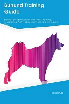 Buhund Training Guide Buhund Training Includes