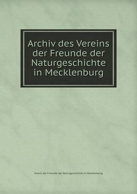 Archiv Des Vereins Der Freunde Der Naturgeschichte in Mecklenburg