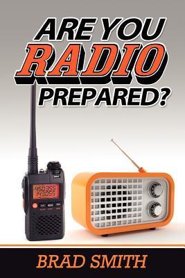 Are You Radio Prepared?