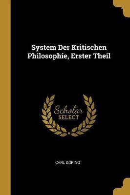 System Der Kritischen Philosophie, Erster Theil