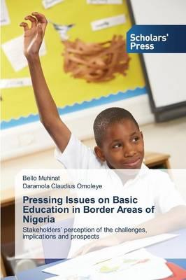 Pressing Issues on Basic Education in Border Areas of Nigeria