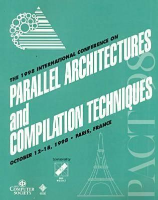 1998 International Conference on Parallel Architectures and Compilation Techniques, Paris, France October 12-18, 1998