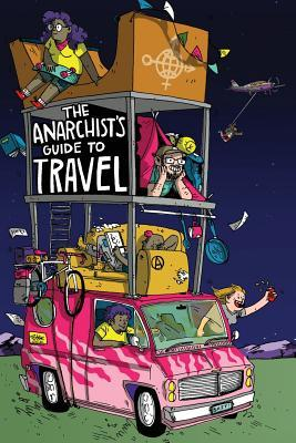 The Anarchist's Guide to Travel