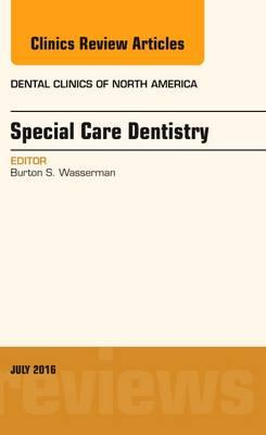 Special Care Dentistry, An issue of Dental Clinics of North America, 1e