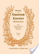 History of Chester County, Pennsylvania, with Genealogical and Biographical Sketches, VOLUME 2 ONLY