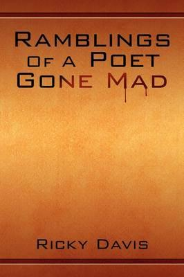 Ramblings of a Poet Gone Mad