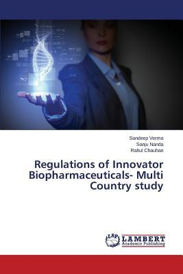 Regulations of Innovator Biopharmaceuticals- Multi Country study