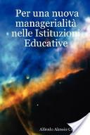 Per Una Nuova Managerialitą Nelle Istituzioni Educative