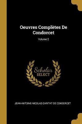 Oeuvres Complètes de Condorcet; Volume 2