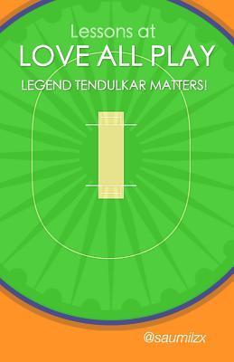 Lessons at Love All Play - Legend Tendulkar Matters!