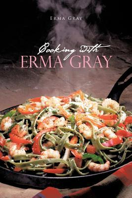 Cooking With Erma Gray