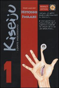 L'ospite indesiderato. Kiseiju. Perfect edition