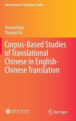 Corpus-Based Studies of Translational Chinese in English-Chinese Translation
