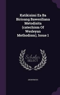 Katikisimi EA Ba Birioang Bawesiliana Metodisita (Catechism of Wesleyan Methodism), Issue 1