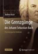Die Grenzgange Des Johann Sebastian Bach