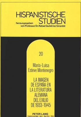 La imagen de España en la literatura alemana del exilio de 1933-1945