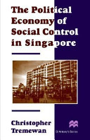The Political Economy of Social Control in Singapore