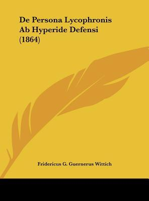 de Persona Lycophronis AB Hyperide Defensi (1864)