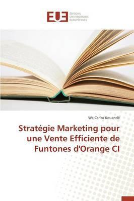Strategie Marketing pour une Vente Efficiente de Funtones d'Orange Ci