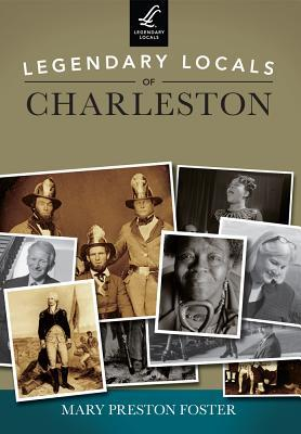 Legendary Locals of Charleston, South Carolina