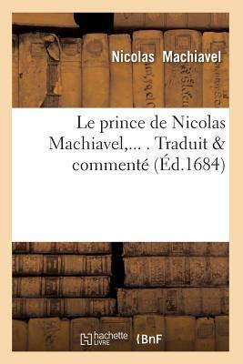Le Prince de Nicolas Machiavel,... . Traduit & Commente (ed.1684)