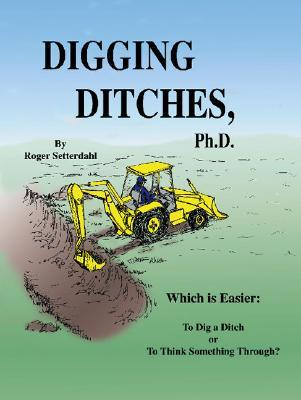 Digging Ditches Ph.D