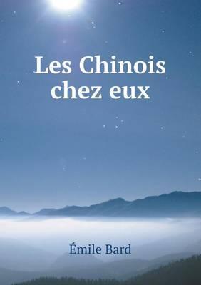 Les Chinois Chez Eux