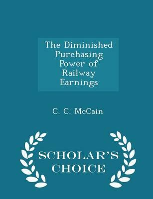 The Diminished Purchasing Power of Railway Earnings - Scholar's Choice Edition
