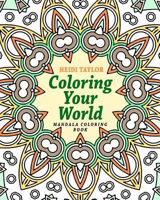 Coloring Your World Mandala Coloring Book