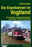 Die Eisenbahnen im Vogtland