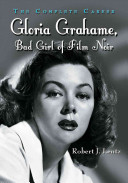 Gloria Grahame, Bad Girl of Film Noir