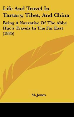 Life and Travel in Tartary, Tibet, and China