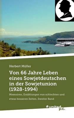 Von 66 Jahre Leben Eines Sowjetdeutschen in Der Sowjetunion (1928-1994)