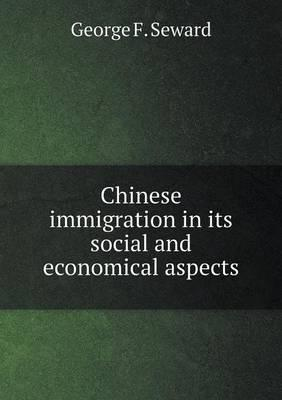 Chinese Immigration in Its Social and Economical Aspects