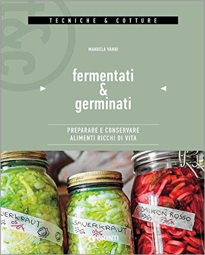 Fermentati & germina...