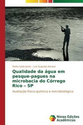 Qualidade da água em pesque-pagues na microbacia do Córrego Rico – SP