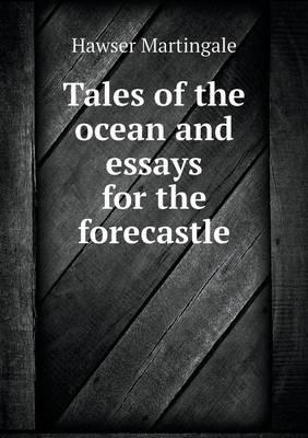 Tales of the Ocean and Essays for the Forecastle