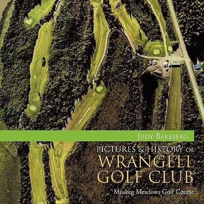Pictures & History of Wrangell Golf Club