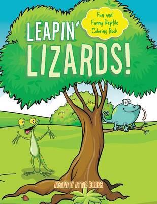 Leapin' Lizards! Fun and Funny Reptile Coloring Book