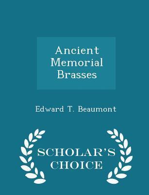 Ancient Memorial Brasses - Scholar's Choice Edition
